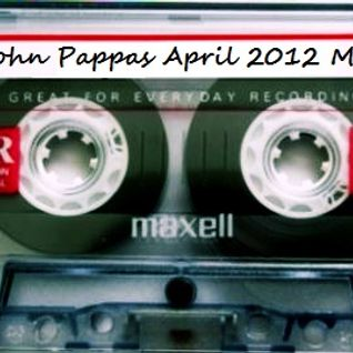 John Pappas April 2012 Mix
