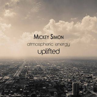 Mickey Simon Productions Presented By - HOME RADIO SHOW EP 039 (Atmospheric Energy Uplifted) 2013