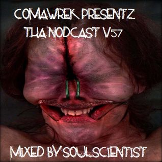 cOmaWrek Presentz tha nOdcast (v57) mixed by sOuL_sCientiSt
