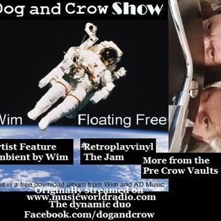 Dog and Crow Show on Music World Radio: Wim, ambient feature. Vinylplayretro and The Pre Crow Vaults