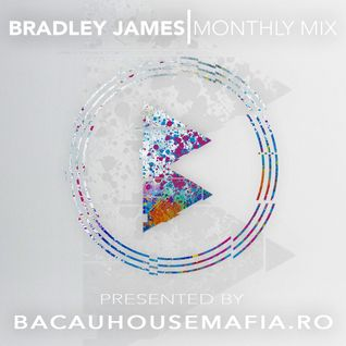 Bradley James: Monthly Mix - From July To August 2014 (Presented by BACAUHOUSEMAFIA.RO)