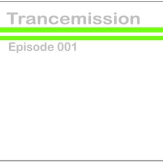 Trancemission Episode 001