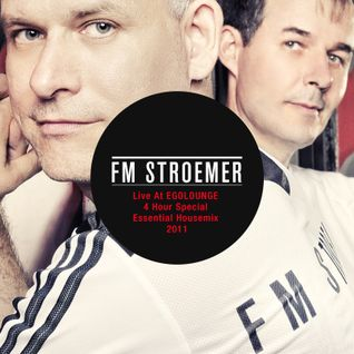 FM STROEMER - Live At EGOLOUNGE 4 Hour Special Essential Housemix 2011