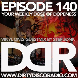 Dirty Disco Radio 140, Hosted by Kono Vidovic - Vinyl only guestmix by Stef Jønk.