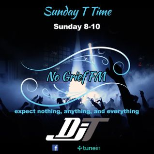 DJT Sunday T Time No Grief FM 21 August 2016