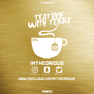 #TeaTimeWithTerry Hiphop / Grime - @djintheorious