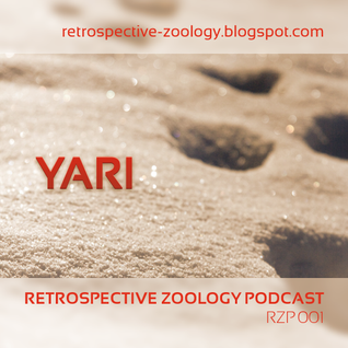Retrospective Zoology Podcast 001 - YARI