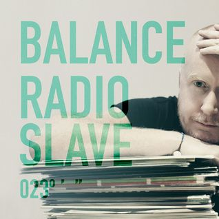 Radio Slave - Balance 023 CD1 (Preview edit)