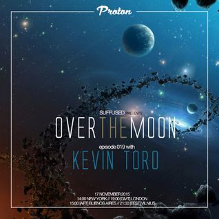 Suffused - Over the Moon 019 on Proton Radio