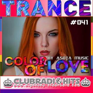 Trance Color of love Episode #041 - Asota Music International NightSky Club Radio Show