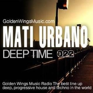 MatiUrbano - DeepTime Radio Show 022@GWM Radio