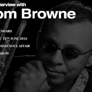 The Sunday Soul Affair Mike Howard talks to Tom Browne