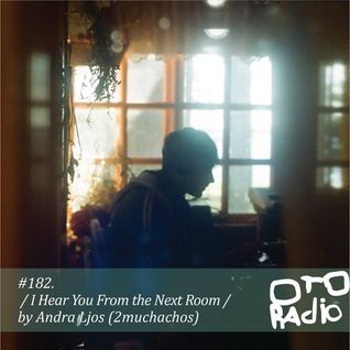 PODCAST#182. / I Hear You From The Next Room / by Andra Ljos (2muchachos)