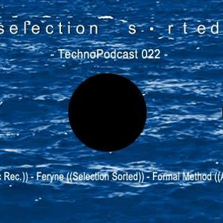 Selection Sorted TechnoPodcast 022 - feryne