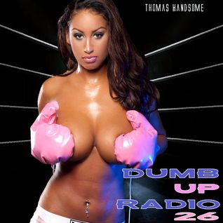 Thomas Handsome - Dumb Up Radio No 26