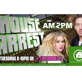 HOUSE ARREST with AM2PM - HOUSE BEAT RADIO UK Ep. 28