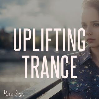 Paradise - Uplifting Trance Top 10 (August 2015)