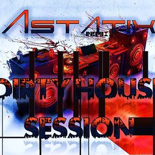 Astat!x Dirty House Session