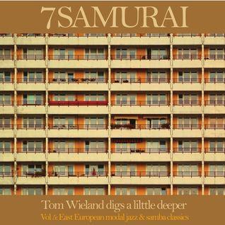 7 SAMURAI dig a lil deeper V-East European modal jazz & samba classics
