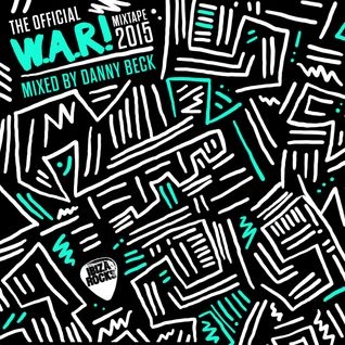 The Official W.A.R! Mixtape 2015 - Mixed by Danny Beck