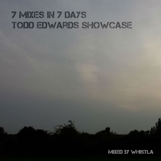 7 Mixes in 7 Days: Todd Edwards Showcase