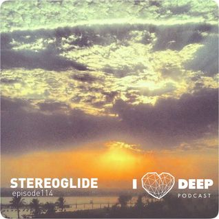 * STEREOGLIDE - i love deep podcast episode 114 *