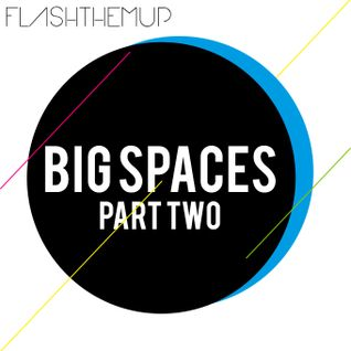 Big Spaces Part two