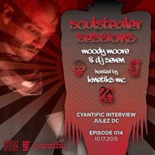 Julez DC, Seven & Moody Moore ft. Kinetiks MC • Soulstealer Sessions EP14 • CYANTIFIC // 10.17.2015