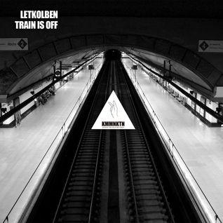 LetKolben - Train is off
