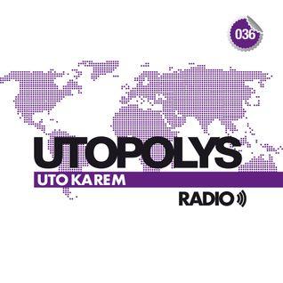 Uto Karem - Utopolys Radio 036 (December 2014)