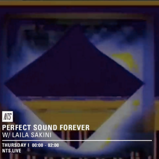 Perfect Sound Forever w/ Laila Sakini - 19th November 2015
