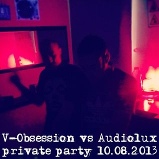 V-Obsession vs Audiolux - private party (10.08.2013)
