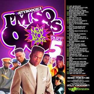 "DJTYBOOGIE ""IM SO 90'S PT 5"" [NEW JACK SWING ERA]"
