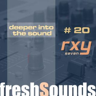 deeper into the sound #20 - rxy7