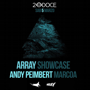 Andy Peimbert & MarcoA @ 20doce (Array Showcase) 05.03.2016