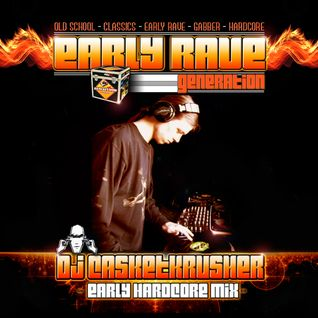 EARLY RAVE GENERATION EXCLUSIVE MIX BY DJ CASKETKRUSHER