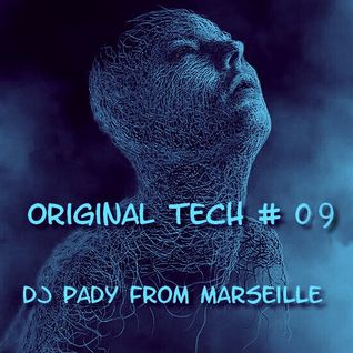 ORIGINAL TECH # 09 PODCAST TECHNO MARSEILLE 14.04.2016