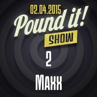 MAXX - Pound it! Show #02 (Vinyl DJ Set) April 2015
