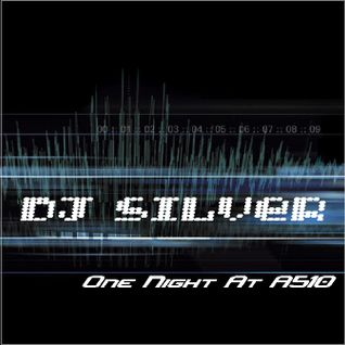 Dj Silver - One Night At A510