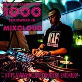 Diego Entonado@ DJ SET TO THANKS MORE THAN 1000 FOLOWERS