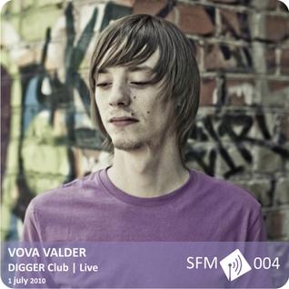 Vova Valder - Live@Digger [SFM 004]