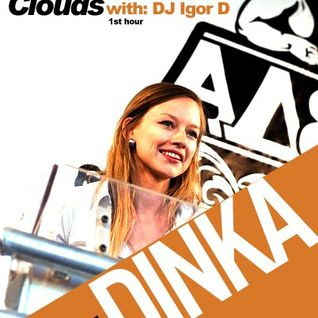 Above The Clouds with DJ Igor D. (episode 5) / Guest mix by Dinka