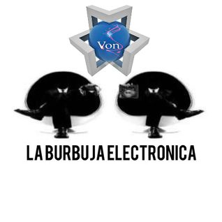 VON La Burbuja Electronica11 1 2013 set and interview-