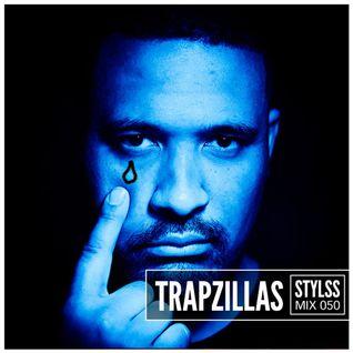 STYLSS Mix 050: TRAPZILLAS