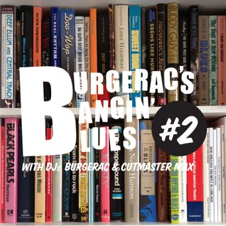 "Burgerac's Bangin' Blues #2 ""Dance What You Wanna"""