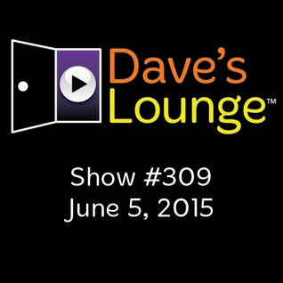 Dave's Lounge #309: Moving Right Along