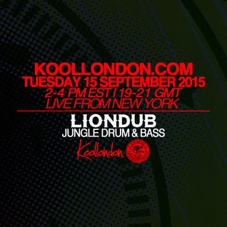 LIONDUB - 09.15.15 - KOOLLONDON [RAGGA JUNGLE D&B SPECIAL]