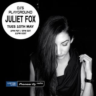 Juliet Fox (May 2016) - Pioneer DJ's Playground