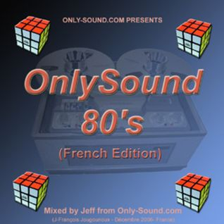 Onlysound 80'S Mix Fr. Edition Vol 01 by Jeff J'x