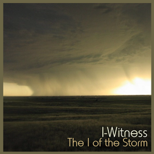 I-Witness - The I of the Storm - 2007